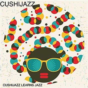 Cushijazz Learns Jazz