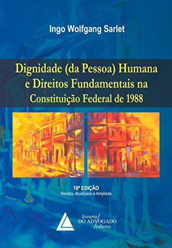 Dignidade da Pessoa Humana e Direitos Fundamentais; Na Constituição Federal de 1988
