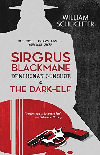 Image of Sirgrus Blackmane Demihuman Gumshoe & The Dark-Elf