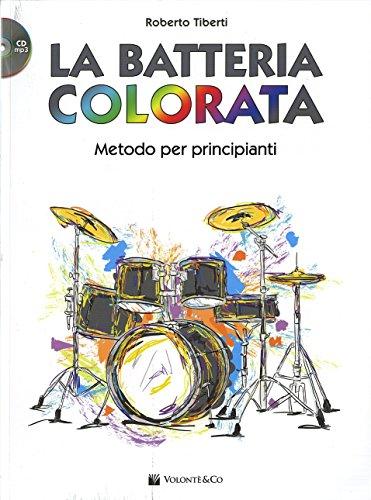 La batteria colorata. Metodo per principianti. Con CD Audio