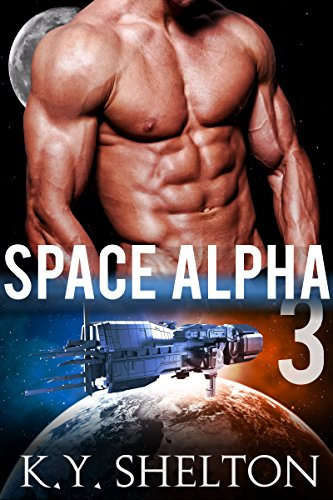 Space Alpha #3 (Gay MM Mpreg): Omega: Gay MM Mpreg with the Space Alpha - Short Read Erotic Romance #3 (Gay Mpreg: Omega with the Space Alpha's Baby Sci-Fi Series) (English Edition)