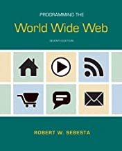 Programming the World Wide Web (7th Edition) 7th (seventh) Edition by Sebesta, Robert W. [2012]