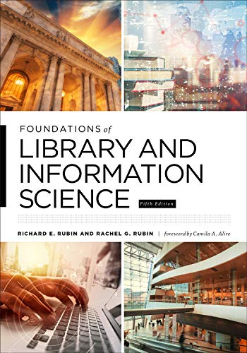 Compare Textbook Prices for Foundations of Library and Information Science: Fifth Edition 5 Edition ISBN 9780838947449 by Rubin, Richard E.,Rubin, Rachel G.,Alire, Camila