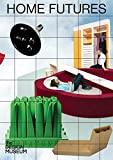 Home Futures: Living in Yesterday's Tomorrow (DESIGN MUSEUM P)