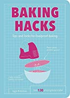 Baking Hacks: Tips and Tricks for Foolproof Baking