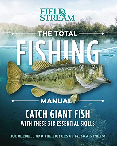 Compare Textbook Prices for The Total Fishing Manual Paperback Edition: 318 Essential Fishing Skills Field & Stream Illustrated Edition ISBN 9781681882635 by Cermele, Joe