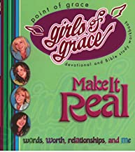 Girls of Grace Make it Real: Words, Worth, Relationships, And Me: Devotional and Bible Study Workbook