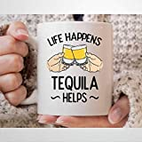 Life Happens - Taza de té con tequila para amantes del alcohol, taza de té para hombres y mujeres