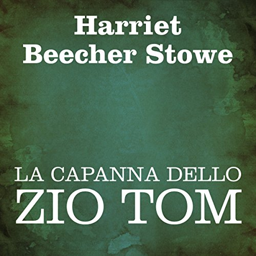 La capanna dello Zio Tom [Uncle Tom's Cabin] audiobook cover art