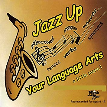 Jazz Up Your Language Arts a Little More!