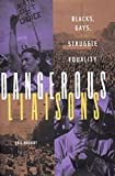 Dangerous Liaisons: Blacks, Gays, and the Struggle for Equality