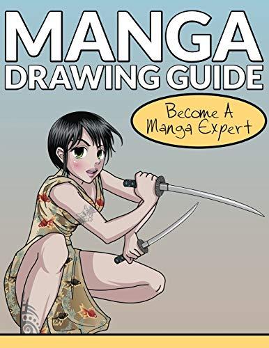 Manga Drawing Guide: Become A Manga Expert