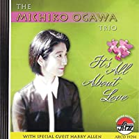 It's All About Love by The Michiko Ogawa Trio (2003-09-02)