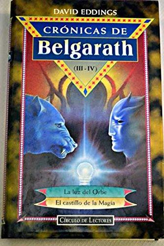 Crónicas de Belgarath. Tomos I-II: La senda de la profecía. La reina de la hechicería. Tmos III-IV: (III-IV). La luz del Orbe. El castillo de la Magia. Tomo V: La ciudad de las tinieblas. 5 tomos en 3 volúmenes