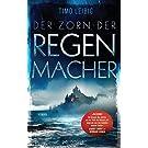 Der Zorn der Regenmacher: Roman