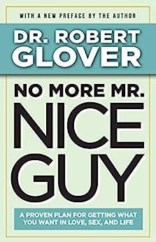 No More Mr. Nice Guy (English Edition) por [Robert Glover]
