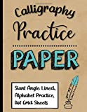 Calligraphy Practice Paper: 110 Slant Angle Lined Guide Sheets, Alphabet Practice Sheets and Dot...