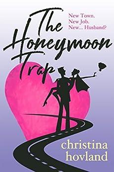 The Honeymoon Trap by [Christina Hovland]