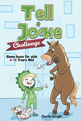 Tell a Joke Challenge: Game book for kids 6-12 Years Old (Stocking Stuffer Gift Ideas)
