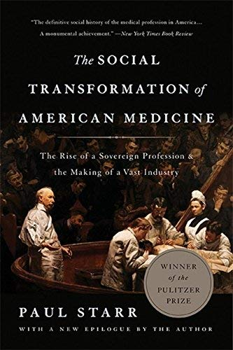 The Social Transformation of American Medicine by Paul Starr (1983-08-30)