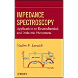 Impedance Spectroscopy: Applications to Electrochemical and Dielectric Phenomena by Vadim F. Lvovich(2012-07-03)