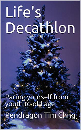Life's Decathlon: Pacing yourself from youth to old age (English Edition)