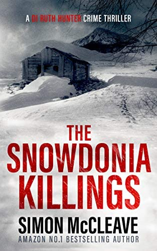 The Snowdonia Killings A Snowdonia Murder Mystery Book 1 A DI Ruth Hunter Crime Thriller product image