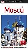 Guía Visual Moscú: Las guías que enseñan lo que otras solo cuentan (Guías visuales)