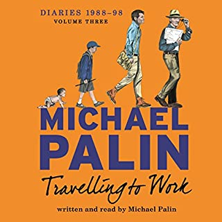 Travelling to Work     Diaries 1988-1998              By:                                                                                                                                 Michael Palin                               Narrated by:                                                                                                                                 Michael Palin                      Length: 23 hrs and 48 mins     326 ratings     Overall 4.4