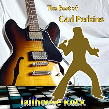 The Best of Carl Perkins: Jailhouse Rock