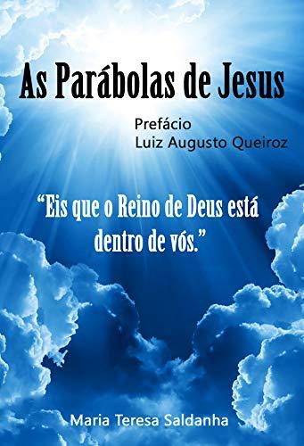 """As Parábolas de Jesus: """"Eis que o reino de Deus esta dentro de vós"""""""