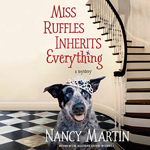 Miss Ruffles Inherits Everything                   By:                                                                                                                                 Nancy Martin                               Narrated by:                                                                                                                                 Suzie Althens                      Length: 9 hrs and 24 mins     16 ratings     Overall 3.9