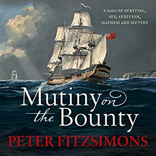 Mutiny on the Bounty                   By:                                                                                                                                 Peter FitzSimons                               Narrated by:                                                                                                                                 Michael Carman                      Length: 22 hrs and 32 mins     23 ratings     Overall 4.8