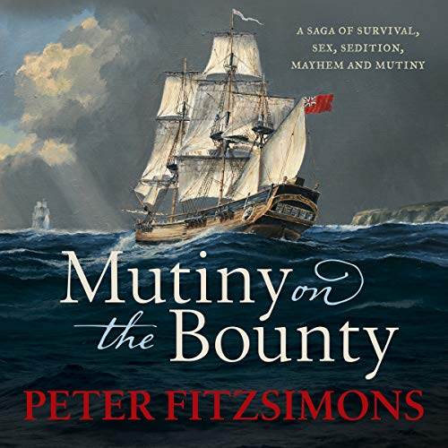 Mutiny on the Bounty                   Written by:                                                                                                                                 Peter FitzSimons                               Narrated by:                                                                                                                                 Michael Carman                      Length: 22 hrs and 32 mins     4 ratings     Overall 5.0