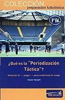 """¿Qué es la """"periodización táctica""""? : vivenciar el """"juego"""" para condicionar el juego"""