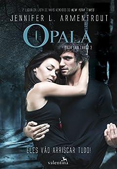 Opala (Saga Lux Livro 3) (Portuguese Edition) by [Jennifer L. Armentrout]
