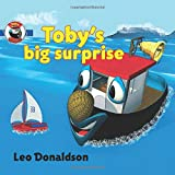 Toby's Big Surprise: (UK Version) Start A Reading Adventure with Toby's Big Surprise (Children's Picture Book Series). Join Toby As He Learns How To ... Kids Ages 3-5. (Toby The Big Little Tugboat)