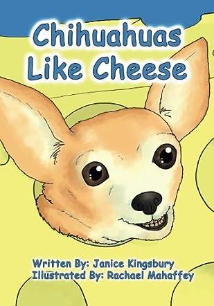 Chihuahuas Like Cheese