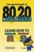 80/20 Landlording: Learn how to increase your 80% & Decrease your 20%