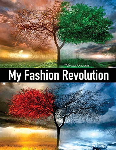 My Fashion Revolution: A personal guide to finding your style or your fashion...