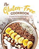 The Gluten-Free Cookbook: A Gluten-Free Cookbook With 45 Quick and Easy Recipes