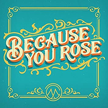 Because You Rose (feat. Jessica Koiner)