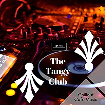 The Tangy Club - Chillout Cafe Music