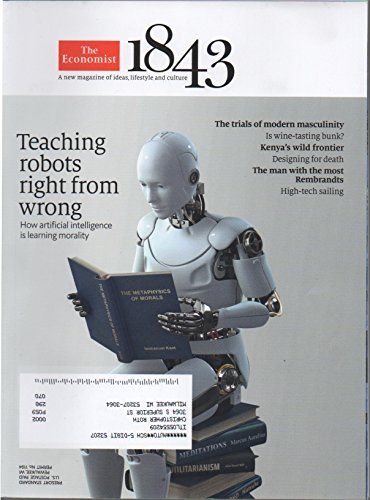 The Economist: 1843, A New Magazine of Ideas, Lifestyle and Culture (June/July 2017) (Teaching Robots Right from Wrong; Is Wine-Tasting Bunk?; True History of Fake News; Brunello Cucinelli)