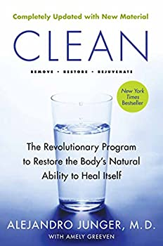 Clean - Expanded Edition  The Revolutionary Program to Restore the Body s Natural Ability to Heal Itself
