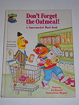 Don't Forget the Oatmeal! : A Word Book (The Sesame Street Book Club) - Book  of the Sesame Street Book Club