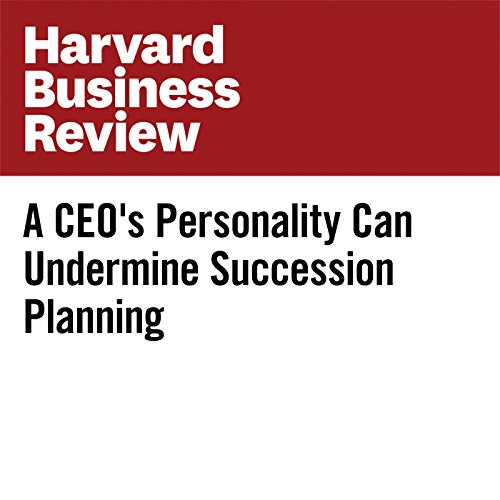 A CEO's Personality Can Undermine Succession Planning audiobook cover art