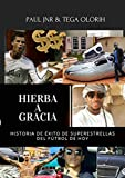 HIERBA A GRACIA: La historia de éxito de superestrellas del fútbol de hoy.