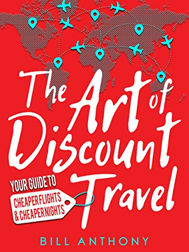 The Art Of Discount Travel by Bill Anthony ebook deal