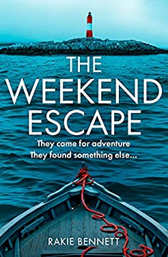 The Weekend Escape: The addictive and chilling new crime thriller and a must-read for 2021